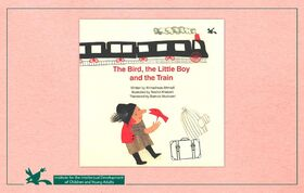 """""""The Bird, the Little Boy and the Train"""" by Ahmad Reza Ahmadi Published in English"""