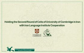 Holding the Second Round of Celta of University of Cambridge in Iran with Iran Language Institute Cooperation